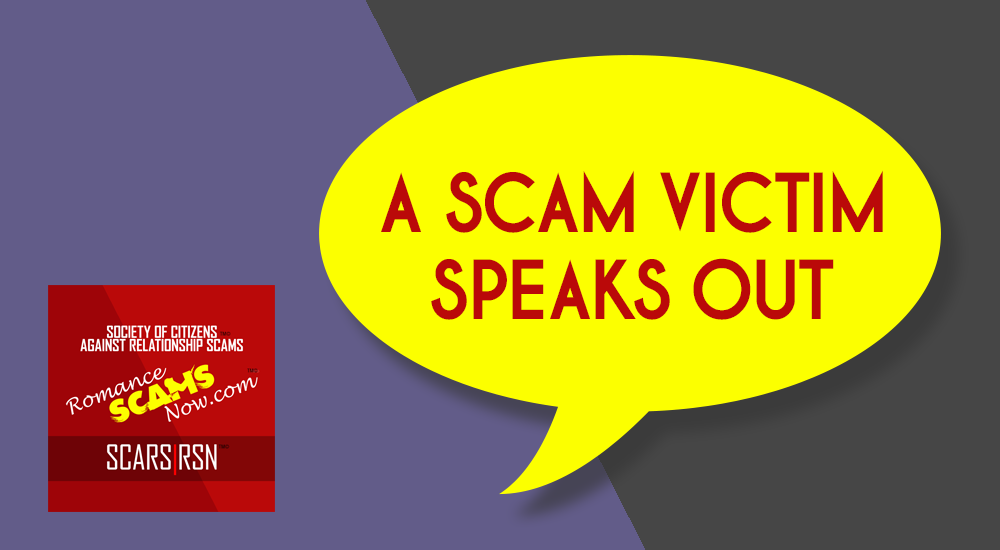 SCARS|RSN™ Victim's Story: A Romance Scams Victim Speaks Out 1