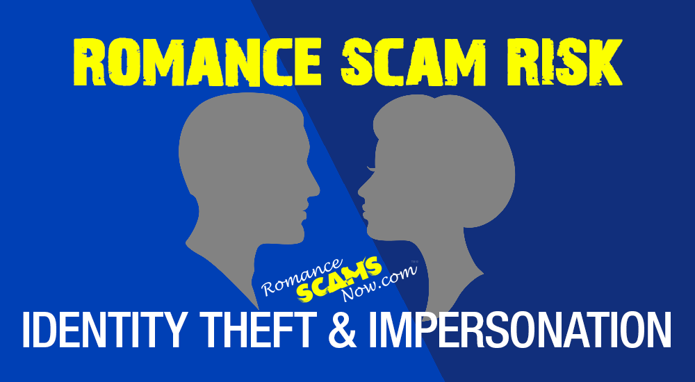romance-scam-risk-identity-theft-and-impersonation