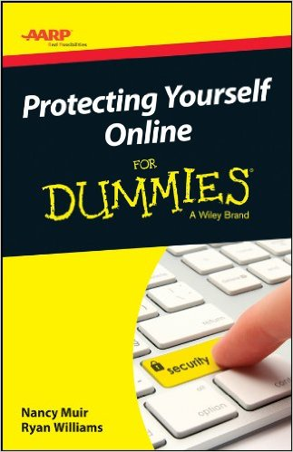 AARP Protecting Yourself Online For Dummies Kindle Edition by Nancy C. Muir (Author), Ryan C. Williams (Author)