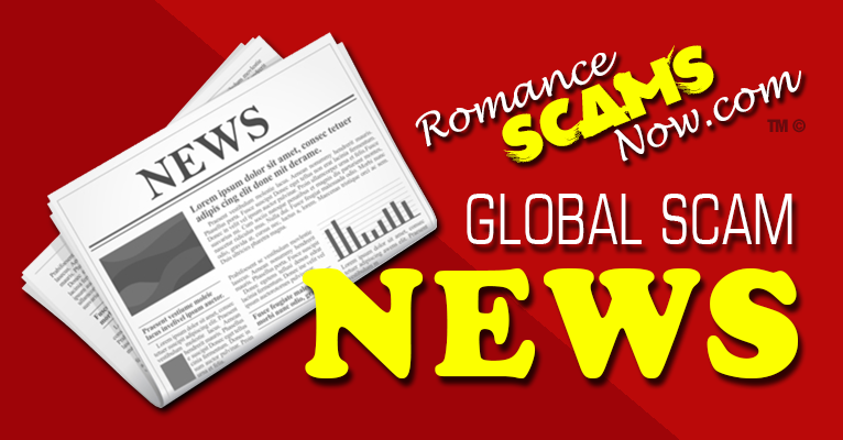 Romance Scams Now™ News About Scams & Scammers™