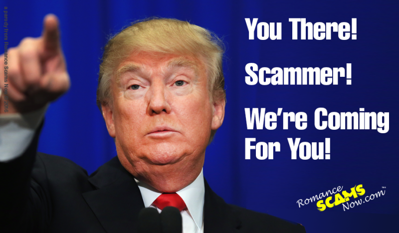 You There Scammer! We're Coming For You! President Donald Trump