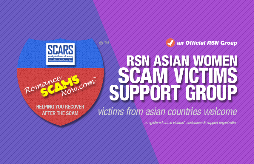RSN™ Romance Scam Victim's Support Group #74 - For Women of ASIA