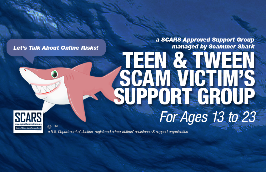 Teen Scam Victims Support Group For Ages 13 to 23 - a SCARS Group