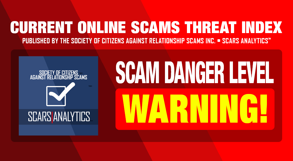 SCARS™ CURRENT ONLINE SCAMS THREAT INDEX - SCARS|RSN Romance Scams Now