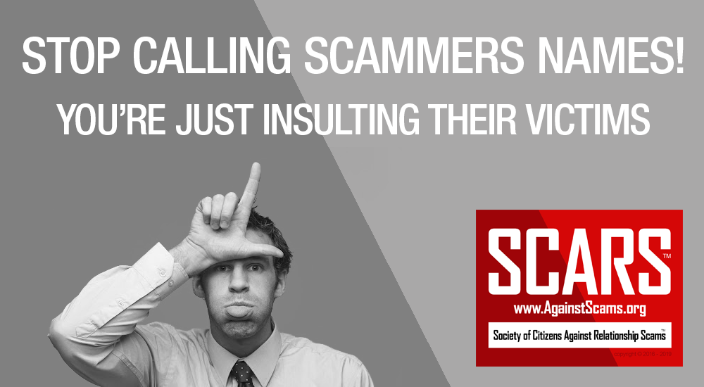 Just Stop Calling Scammers Names