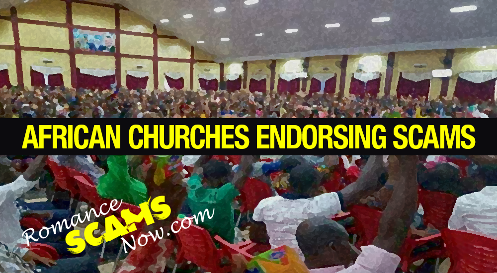 RSN™ Special Report: The Culture Of Scamming - Ghana Scammers Go To Church That Endorses Scams 3