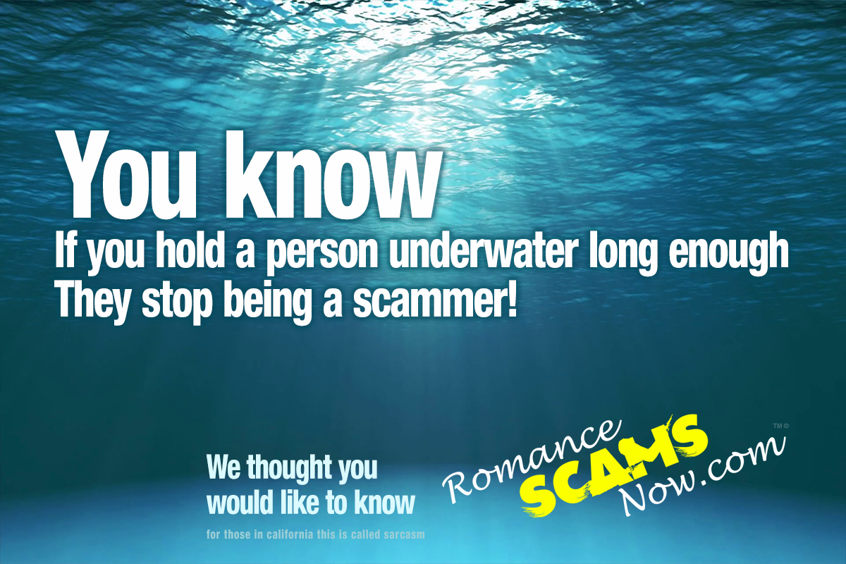 You-know-if-you-hold-a-scammer-under-water-long-enough