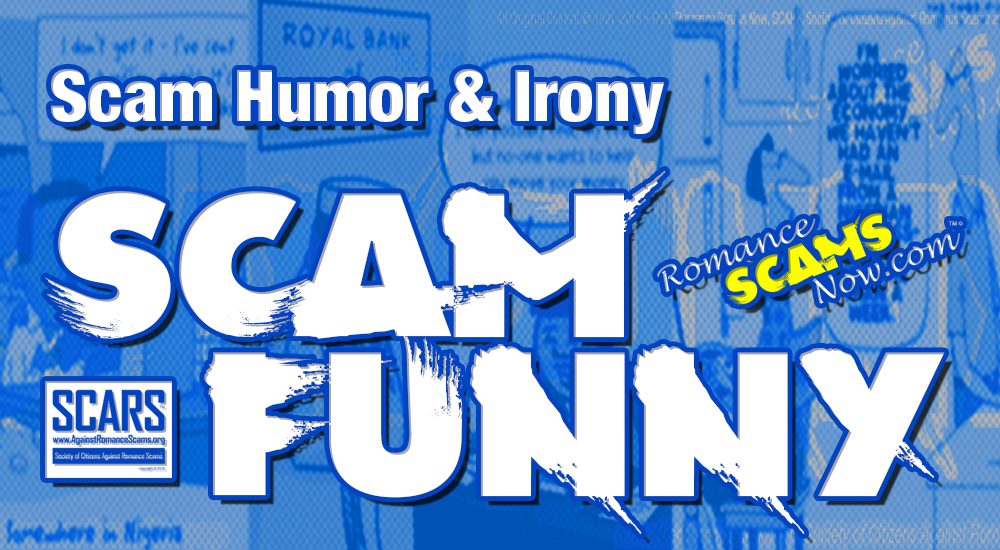 Scam Funny - Humor & Irony About Scams & Scammers