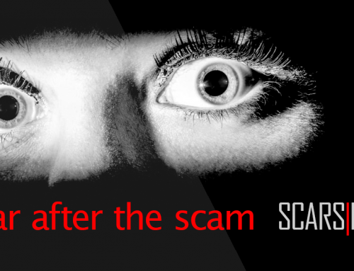 How Fear Affects You After A Scam – SCARS|RSN™ Psychology of Scams