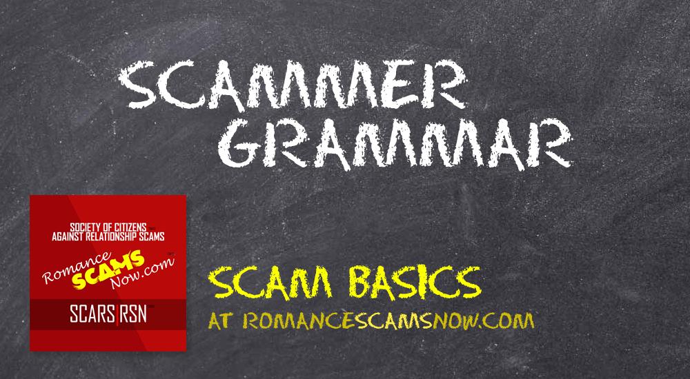 SCARS|RSN™ Scam Basics: Scammer Grammar! 22