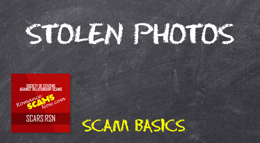 Stolen Photos - SCARS|RSN™ Scam Basics 3