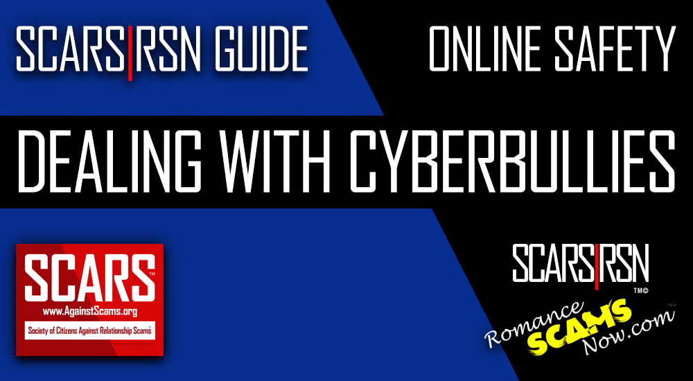 SCARS|RSN™ Staying Safe Online: Dealing with Cyberbullies 3