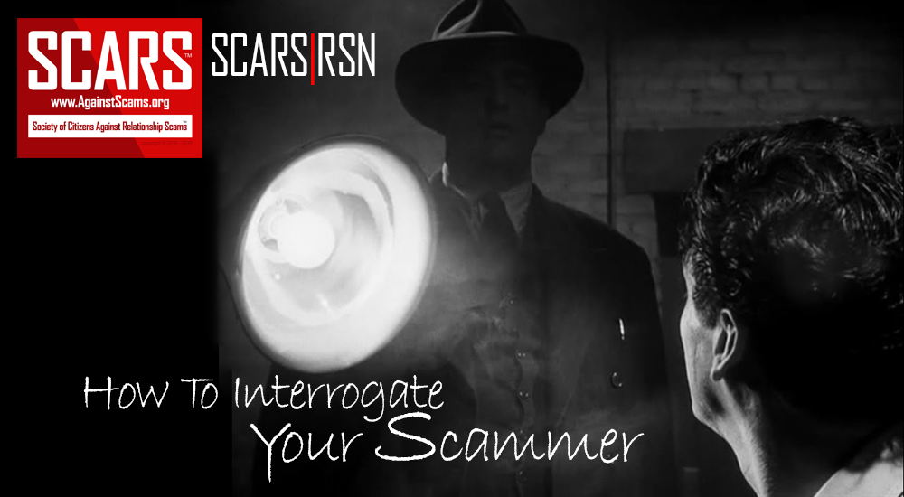 SCARS|RSN™ Guide: How To Interrogate Someone You Suspect Of Being A Scammer 1