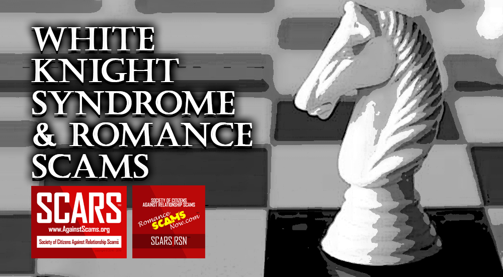 White Knight Syndrome - Rescuing Damsels In Distress And Getting Scammed - A SCARS|RSN Guide 18