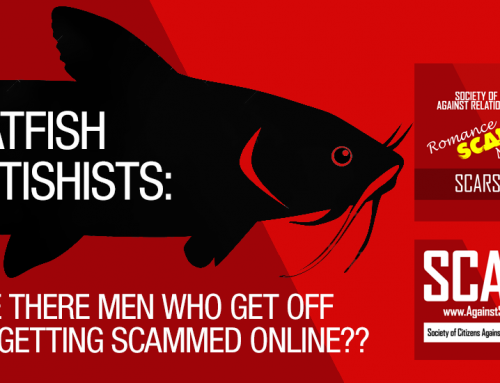 SCARS|RSN™ Psychology Of Scams: Catfish Fetishists: The Men Who Get Off on Getting Scammed Online??
