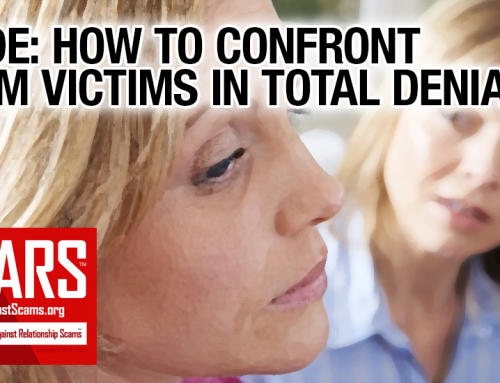 SCARS|RSN™ Guide: How To Confront A Scam Victim In Total Denial