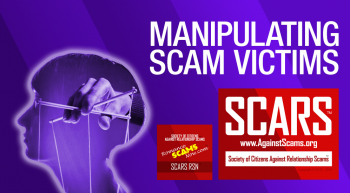 SCARS|RSN™ Insight:Internet Romance Scammers Know What Their Victims Are Longing To Hear
