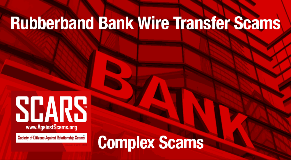 SCARS™ Special Report: Rubberband Bank Wire Transfer Scams [Infographic] 1