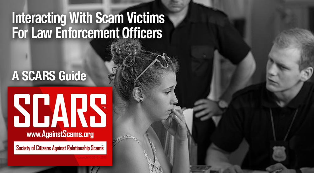 SCARS|RSN™ Reference Library: Interacting with Scam Victims for Law Enforcement Officers, a SCARS Guide 1