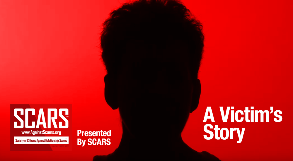 SCARS|RSN™ A Victim's Story: The Story of a Romance Scam Victim [Video] 1