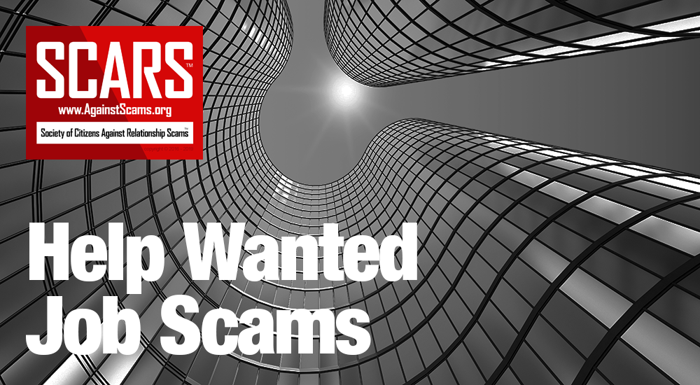 SCARS™ Special Report: Help Wanted Scams 1