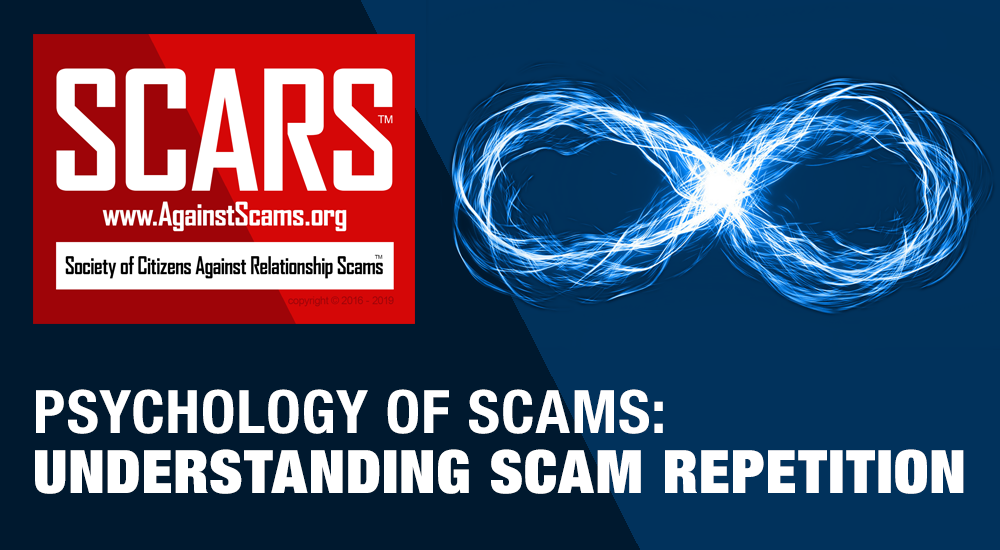 SCARS™ Psychology of Scams: Repeating The Scam - Engaging In Risky Behavior Over & Over 2