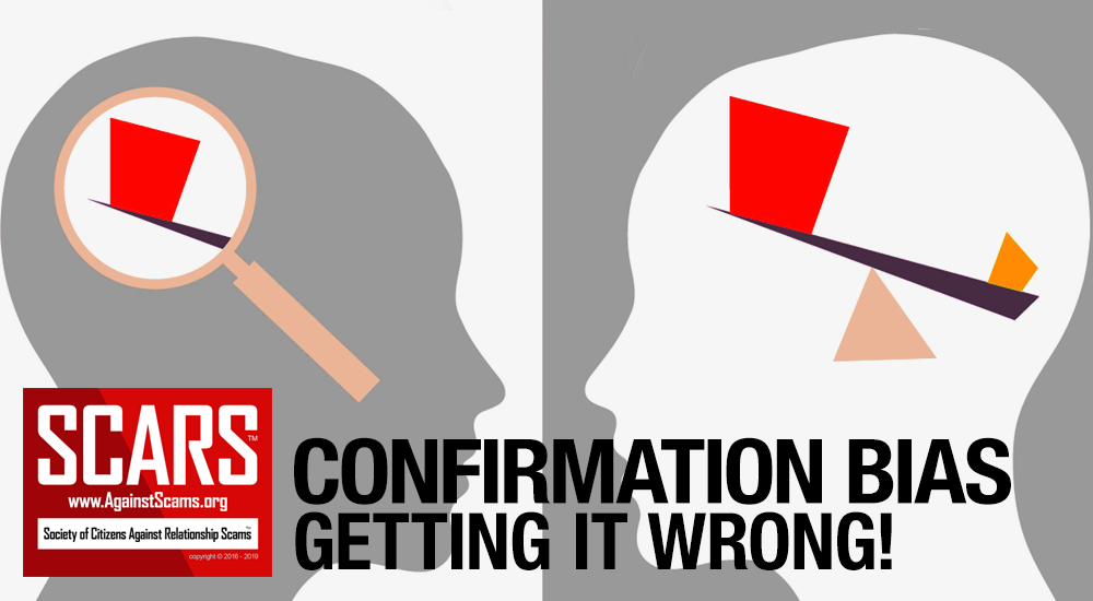 Psychology of Scams : Confirmation Bias