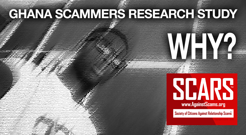SCARS™ Insight: Ghana Scammer Study - Rationalizing Online Romance Fraud 3