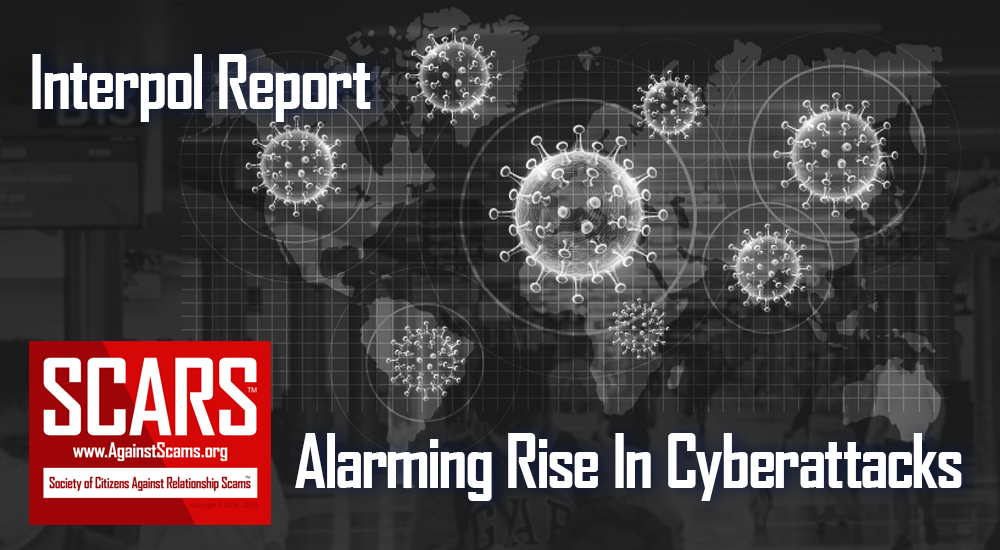 SCARS™ Special Report: INTERPOL Report Shows Alarming Rate Of Cyberattacks During COVID-19 6