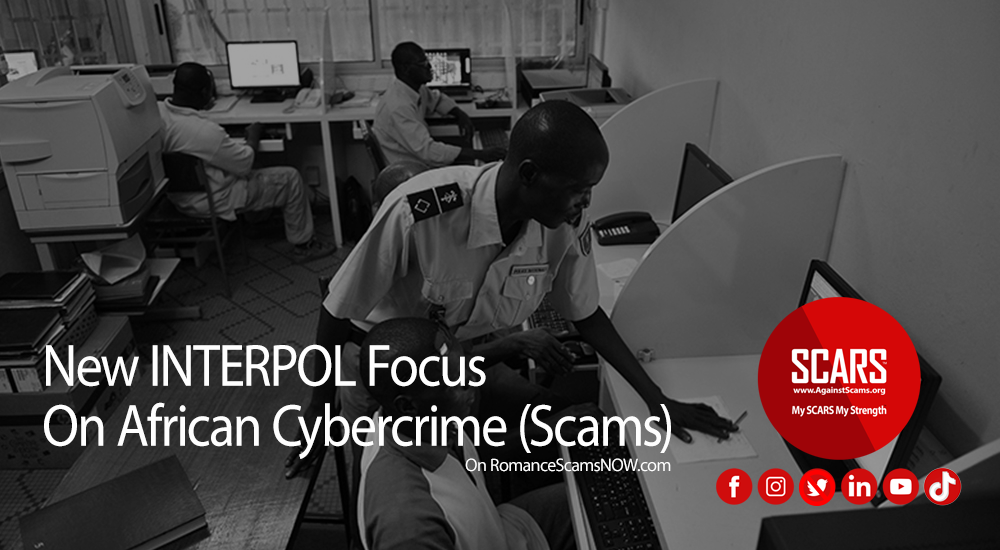 SCARS, Actions Against Scams, Anti-Scam, African Scams, African Scammers, African Fraudsters, African Cybercrime, African Crybercriminals, Romance Scams, Online Fraud, Online Crime Is Real Crime,AFJOC, African Joint Operation against Cybercrime, INTERPOL