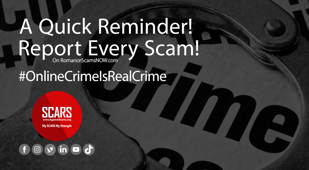 A Quick Reminder to Report Every Scam & Scammer! It Matters!